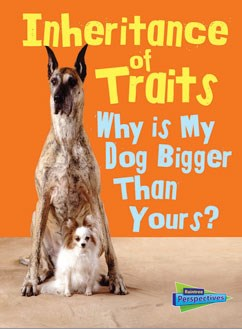 Inheritance of Traits: Why Is My Dog Bigger Than Your Dog?