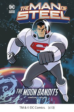 The Man of Steel: Superman vs. the Moon Bandits