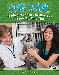 Dog Care: Feeding Your Pup a Healthy Diet and Other Dog Care Tips