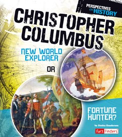 Christopher Columbus: New World Explorer or Fortune Hunter?