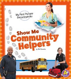 Show Me Community Helpers: My First Picture Encyclopedia