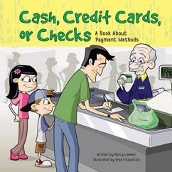 Cash, Credit Cards, or Checks: A Book About Payment Methods