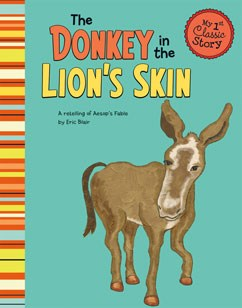 The Donkey in the Lion's Skin: A Retelling of Aesop's Fable