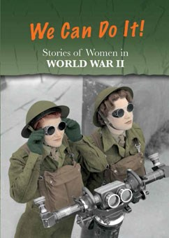 Stories of Women in World War II: We Can Do It!