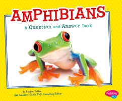 Amphibians: A Question and Answer Book
