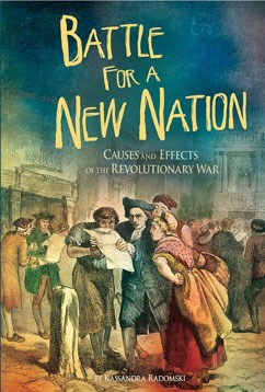 Battle for a New Nation: Causes and Effects of the Revolutionary War