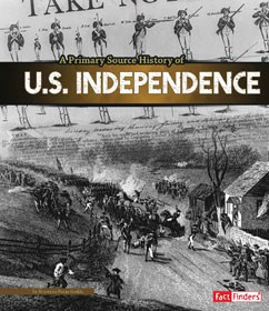 A Primary Source History of U.S. Independence