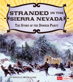 Stranded in the Sierra Nevada: The Story of the Donner Party
