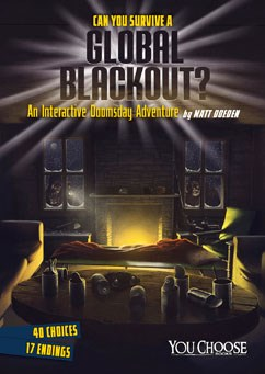 Can You Survive a Global Blackout?: An Interactive Doomsday Adventure