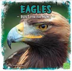 Eagles: Built for the Hunt