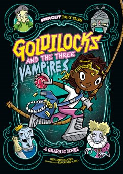 Goldilocks and the Three Vampires: A Graphic Novel