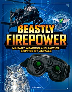 Beastly Firepower: Military Weapons and Tactics Inspired by Animals