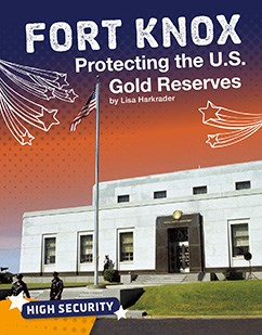 Fort Knox: Protecting the U.S. Gold Reserves