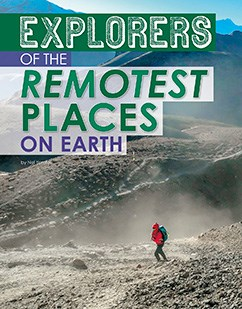 Explorers of the Remotest Places on Earth