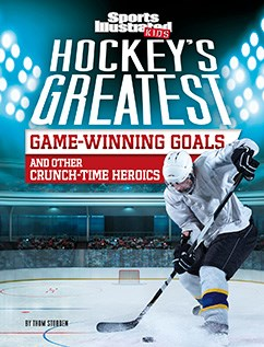 Hockey's Greatest Game-Winning Goals and Other Crunch-Time Heroics