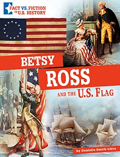 Betsy Ross and the U.S. Flag: Separating Fact from Fiction