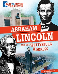 Abraham Lincoln and the Gettysburg Address: Separating Fact from Fiction