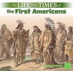 The Life and Times of the First Americans