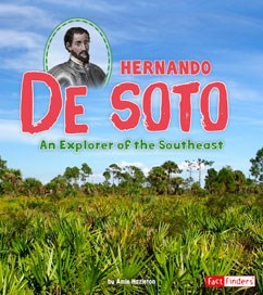 Hernando de Soto: An Explorer of the Southeast