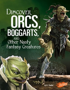 Discover Orcs, Boggarts, and Other Nasty Fantasy Creatures