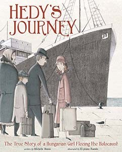 Hedy's Journey: The True Story of a Hungarian Girl Fleeing the Holocaust