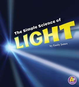 The Simple Science of Light