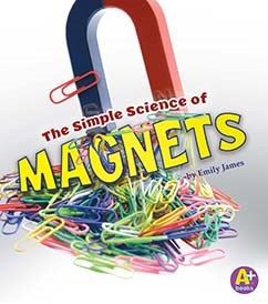 The Simple Science of Magnets