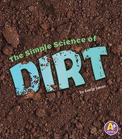 The Simple Science of Dirt