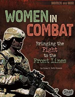 Women in Combat: Bringing the Fight to the Front Lines