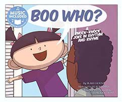 Boo Who?: A Knock-Knock Joke in Rhythm and Rhyme