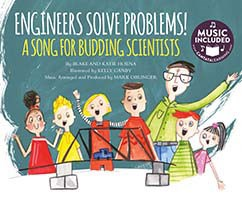 Engineers Solve Problems!: A Song for Budding Scientists
