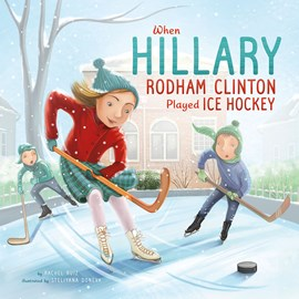 When Hillary Rodham Clinton Played Ice Hockey