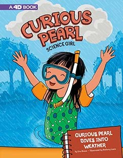 Curious Pearl Dives into Weather: 4D An Augmented Reading Science Experience