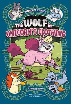 The Wolf in Unicorn's Clothing: A Graphic Novel