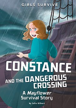Constance and the Dangerous Crossing: A Mayflower Survival Story