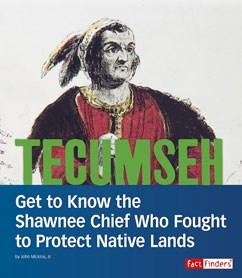 Tecumseh: Get to Know the Shawnee Chief Who Fought to Protect Native Lands