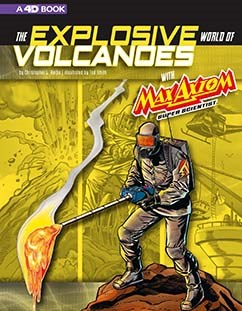 The Explosive World of Volcanoes with Max Axiom Super Scientist: 4D An Augmented Reading Science Experience