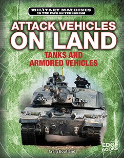 Attack Vehicles on Land: Tanks and Armored Fighting Vehicles