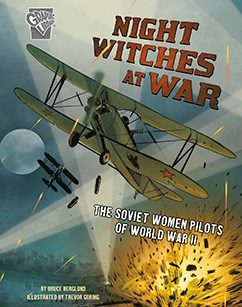 Night Witches at War: The Soviet Women Pilots of World War II