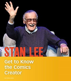 Stan Lee: Get to Know the Comics Creator