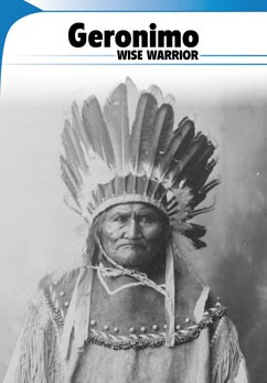 Geronimo: Wise Warrior
