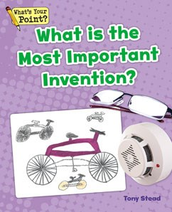 What Is the Most Important Invention?