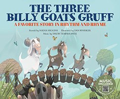 The Three Billy Goats Gruff: A Favorite Story in Rhythm and Rhyme
