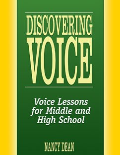 Discovering Voice: Voice Lessons for Middle and High School