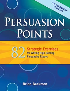 Persuasion Points: 82  Strategic Exercises for Writing High-Scoring Persuasive Essays