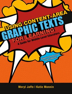 Using Content-Area Graphic Texts for Learning: A Guide for Middle-Level Educators