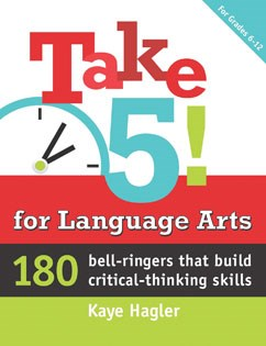 Take Five! for Language Arts: 180 bell-ringers that build critical thinking skills
