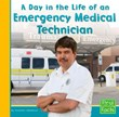 Day in the Life of an Emergency Medical Technician