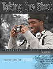 Taking the Shot: Photography Volume 2