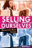 Selling Ourselves: Marketing Body Images